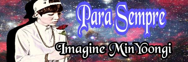 Fanfic / Fanfiction Para Sempre (imagine Min Yoongi) - Capítulo 1 - De repente é amor!