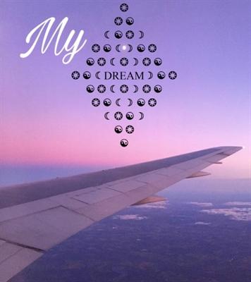Fanfic / Fanfiction Paradise - Capítulo 1 - My Dream