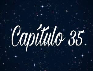 Fanfic / Fanfiction Perseguindo Estrelas - Capítulo 36 - Capítulo 35