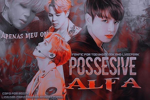 Fanfic / Fanfiction Possessive Alfa - Capítulo 14 - Capítulo XIII .