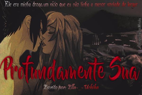 Fanfic / Fanfiction Profundamente Sua (SasuSaku) - Capítulo 1 - Profundamente sua ,1° capítulo, parte 1