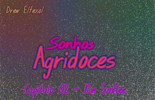 Fanfic / Fanfiction Sonhos Agridoces - Capítulo 2 - Kim SunHee
