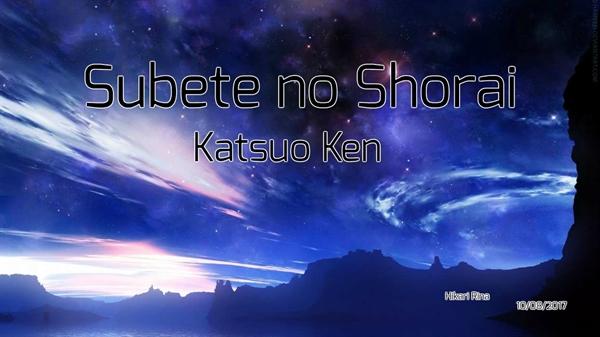 Fanfic / Fanfiction Subete no Shorai - Capítulo 1 - Katsuo Ken
