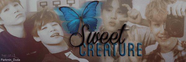 Fanfic / Fanfiction Sweet Creature - Capítulo 6 - Never End