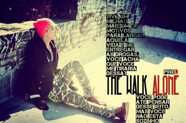 Fanfic / Fanfiction The Walk Alone | GTOP - Capítulo 1 - Um Milhão Mais Um