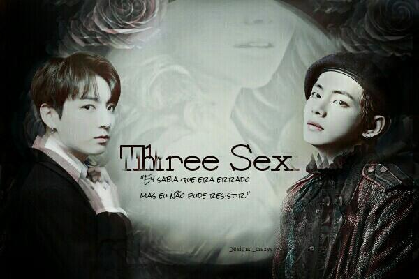 Fanfic / Fanfiction Thee Sex - Capítulo 1 - Prólogo