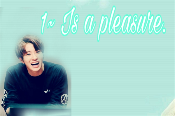 Fanfic / Fanfiction ~ Why do you love me? {Fanfic 2Jae} - Capítulo 1 - 1~ Is a pleasure