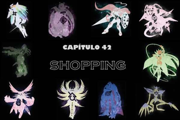 Fanfic / Fanfiction Digimon Destiny - Capítulo 42 - Shopping