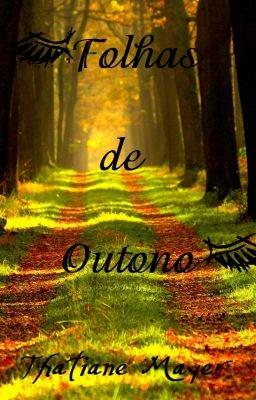 Fanfic / Fanfiction Folhas de Outono - Capítulo 1 - Inicio