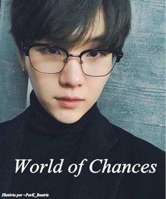 Fanfic / Fanfiction Imagines BTS - Capítulo 1 - World of Chances. (Imagine Min Yoongi)