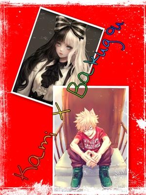 Fanfic / Fanfiction Boku no Hero X Você: Imagine - Pedidos Abertos - Capítulo 17 - Kami X Bakugou
