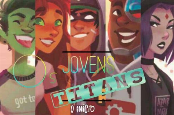 Historia Jovens Titans Capitulo 2 Historia Escrita Por Pizza