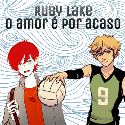 Fanfic / Fanfiction Ruby Lake - O amor é por acaso - Capítulo 2 - Pare de gritar Chloe...