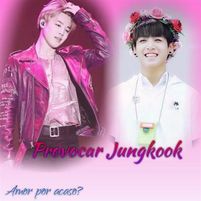 Fanfic / Fanfiction Amor por acaso? - JiKook - Capítulo 17 - Provocar Jungkook