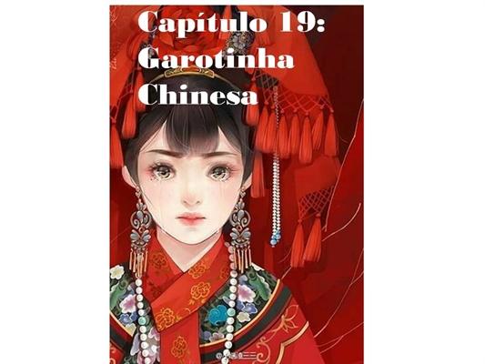 Fanfic / Fanfiction Divine - Capítulo 19 - Garotinha chinesa