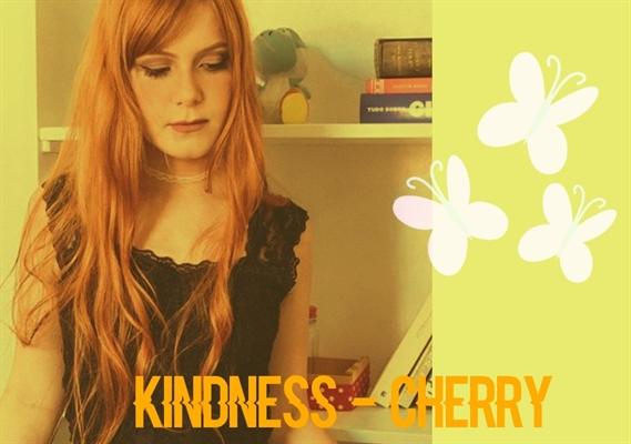 Fanfic / Fanfiction Elemental (Dis)Harmony. ( mitw, cellps, jvtista, etc. ) - Capítulo 3 - Kindness ( Cherryrar )