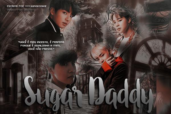 Fanfic / Fanfiction Imagine Obscure _ Min Yoongi, Park Jimim & Kim Taehyung. - Capítulo 20 - Sugar Daddy.