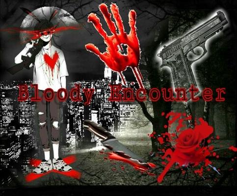 Fanfic / Fanfiction Killer Love - Capítulo 1 - 01 : Bloody Encounter