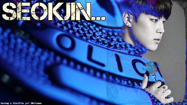 Fanfic / Fanfiction Love Stolen. - Capítulo 65 - SeokJin...