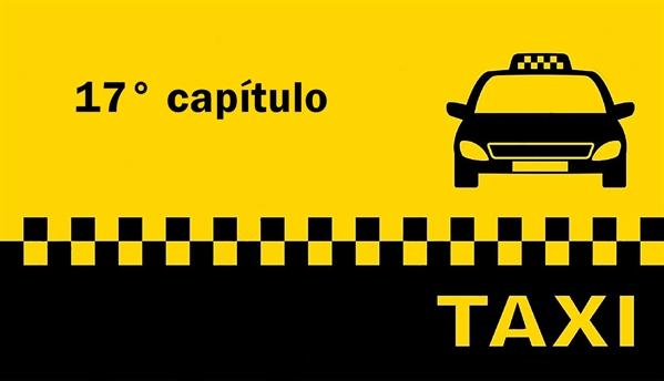 Fanfic / Fanfiction O Taxista - Capítulo 18 - Capítulo Dezessete