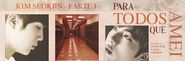 Fanfic / Fanfiction Para Todos que Amei - Capítulo 2 - Seokjin - Parte l