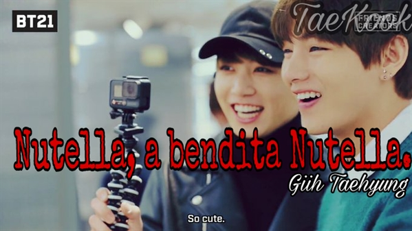 Fanfic / Fanfiction Por acaso, para sempre. - TaeKook - Capítulo 18 - Nutella, a bendita Nutella
