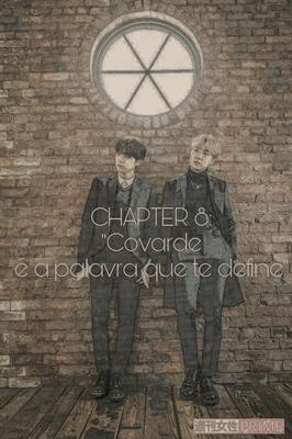 "Fanfic / Fanfiction The Empire    Min Yoongi - Capítulo 8 - CHAPTER 8: ""Covarde é a palavra que te define."""