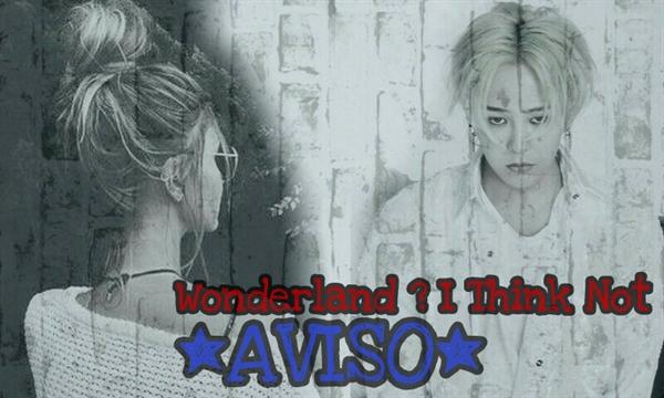 Fanfic / Fanfiction Wonderland ? I Think Not - Capítulo 11 - AVISO