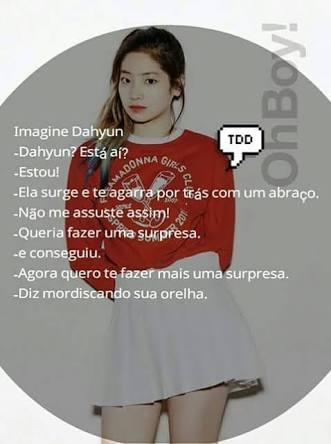 Fanfic / Fanfiction Imagines- GOT7,TWICE e BTS!!! - Capítulo 20 - Dahyun (TWICE)