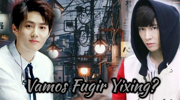 Fanfic / Fanfiction Meu primeiro amor - Capítulo 33 - Vamos fugir Yixing?