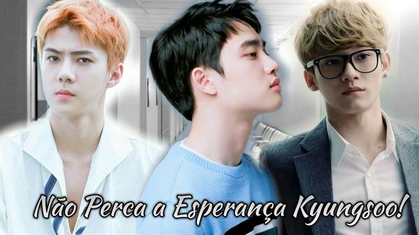 Fanfic / Fanfiction Meu primeiro amor - Capítulo 37 - Não perca a esperança Kyungsoo!