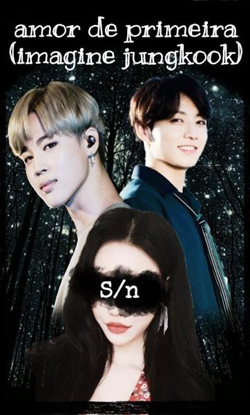 Fanfic / Fanfiction Amor de primeira(imagine jungkook) - Capítulo 18 - Cap-18