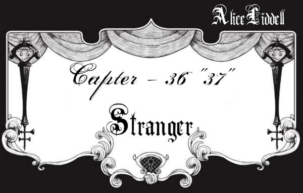 Fanfic / Fanfiction Dark Dreams - Capítulo 37 - Stranger