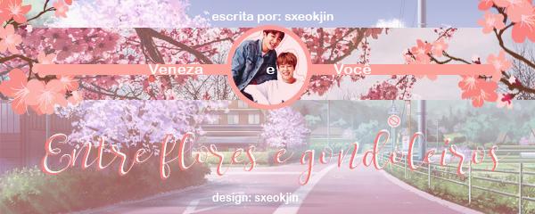 Fanfic / Fanfiction Entre flores e gondoleiros - Capítulo 1 - Capítulo Único: Veneza e Você