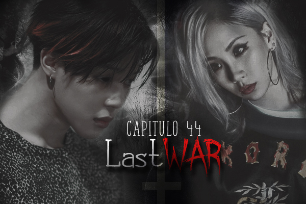 Fanfic / Fanfiction Last War - Capítulo 44 - CAPITULO 44