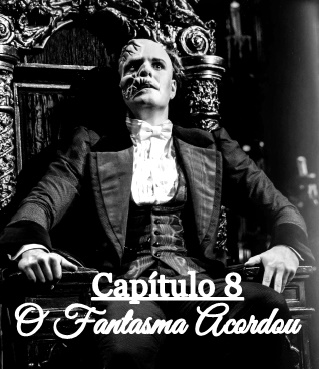 Fanfic / Fanfiction O Fantasma Ainda Vive - Capítulo 8 - O Fantasma Acordou
