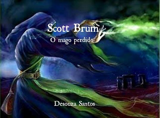 Fanfic / Fanfiction Scott Brum (O Mago perdido) - Capítulo 1 - Scott Brum (O Mago perdido)