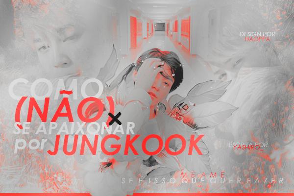 Fanfic / Fanfiction Sr. Kim (Taehyung - oneshot) - Capítulo 2 - Como (não) se apaixonar por Jungkook