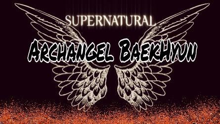 Fanfic / Fanfiction Supernatural -- Say Yes To HIM -- Jikook - Capítulo 2 - 01 -- Archangel BaekHyun