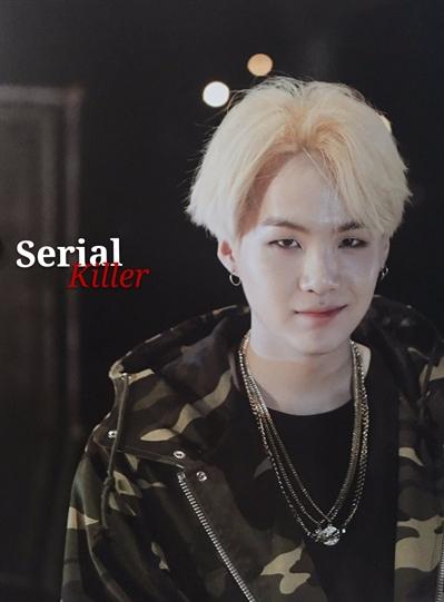 Fanfic / Fanfiction - Serial Killer - (Min Yoongi) - Capítulo 19 - Saindo dos eixos