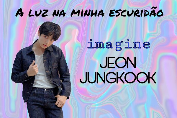 Fanfic / Fanfiction A luz na minha escuridão- Imagine Jungkook - Capítulo 5 - Fizemos tudos que podiamos