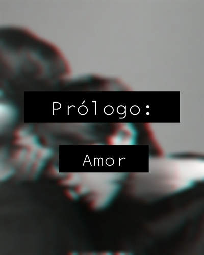 Fanfic / Fanfiction Above Our Problems - VKook, TaeKook. - Capítulo 2 - Prólogo - Amor