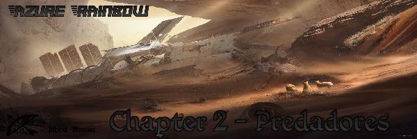 Fanfic / Fanfiction Azure Rainbow - Capítulo 2 - Predadores