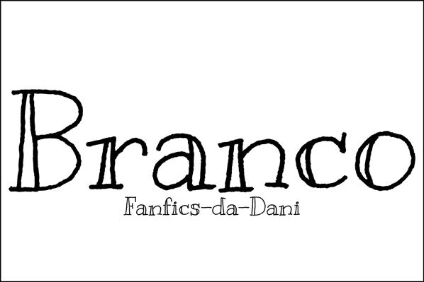 Fanfic / Fanfiction Branco - Capítulo 1 - Capítulo Único