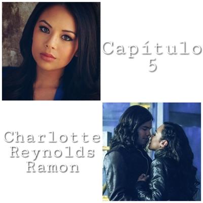 Fanfic / Fanfiction Catastrophe - Capítulo 5 - Charlotte Reynolds Ramon
