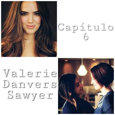 Fanfic / Fanfiction Catastrophe - Capítulo 6 - Valerie Danvers Sawyer