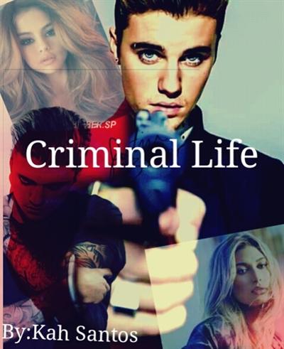 Fanfic / Fanfiction Criminal Life - Capítulo 1 - Prólogo
