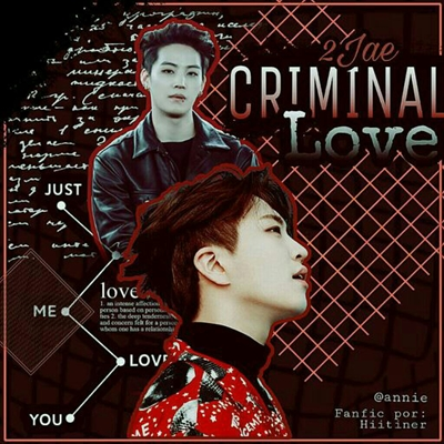 Fanfic / Fanfiction Criminal Love. - Capítulo 1 - Explicações sobre a Fanfic..