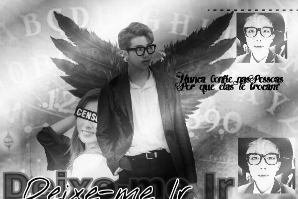 Fanfic / Fanfiction Deixe-Me Ir( Imagine Kim NamJoon - BTS) - Capítulo 1 - Capítulo Único; Me Assusta