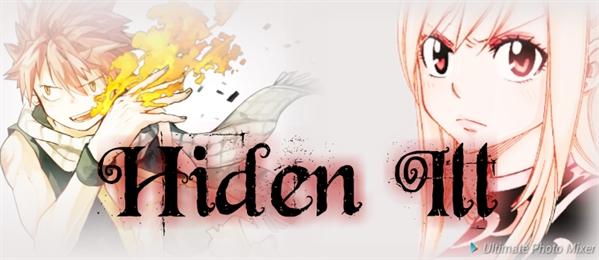 Fanfic / Fanfiction Fairy City - Capítulo 17 - Hiden Ill
